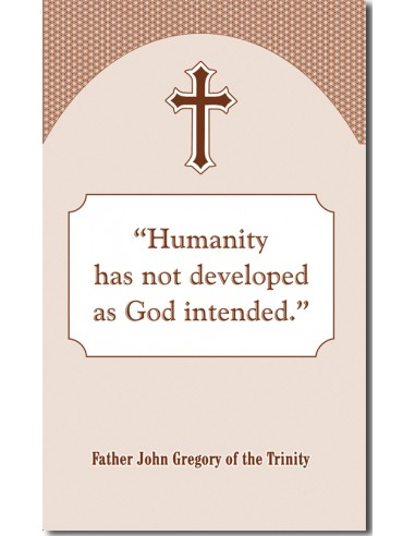 """""""Humanity has not developed as God..."""