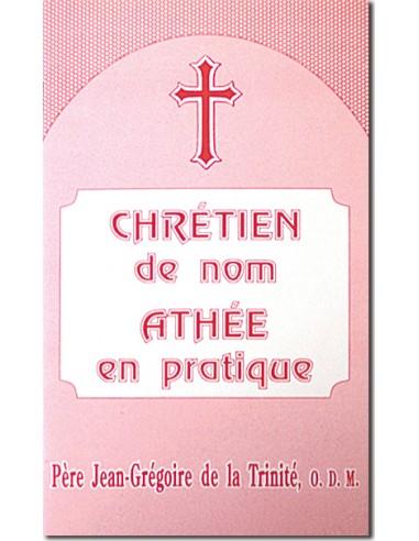 Chrétien de nom - Athée en pratique