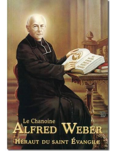 Le Chanoine Alfred Weber, héraut du...